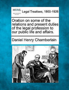 Oration on some of the relations and present duties of the legal profession to o