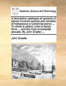 A descriptive catalogue of upwards of eleven hundred species and varieties of h