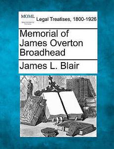 NEW Memorial of James Overton Broadhead by James L. Blair