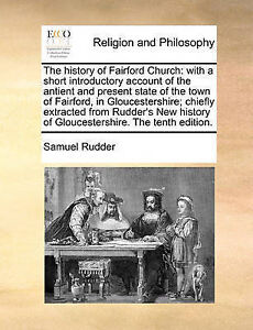 The History Fairford Church Short Introductory Account by Rudder Samuel