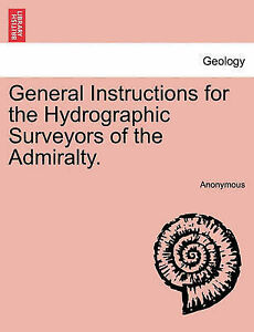 NEW General Instructions for the Hydrographic Surveyors of the Admiralty.