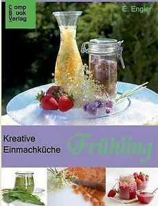 NEW Kreative Einmachkuche - Fruhling (German Edition) by Elisabeth Engler