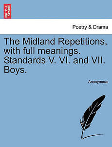 The Midland Repetitions, with full meanings. Standards V. VI. and VII. Boys.