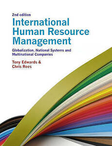 International Human Resource Management: Globalization, National Systems and Mul
