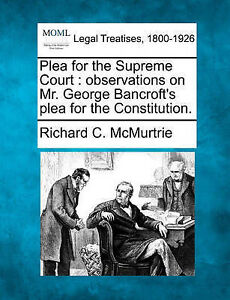 Plea for the Supreme Court: observations on Mr. George Bancroft's plea for the C