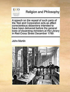 A   Speech on Repeal Such Parts Test Corporatio by Martin John -Paperback