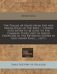 The Psalms of David from the New Translation of the Bible / Turne by King, Henry