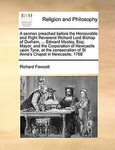 A   Sermon Preached Before Honourable Right Reverend Rich by Fawcett Richard Etc