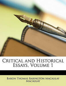 Critical-Historical-Essays-Vol-1-by-by-Macaulay-Baron-Thomas-Babington-Macaula