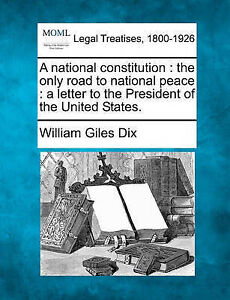 A national constitution: the only road to national peace : a letter to the Presi