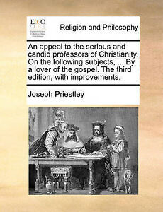 An  Appeal Serious Candid Professors Christianity  by Priestley Joseph
