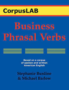 Business Phrasal Verbs (Corpuslab), Very Good Condition Book, Barlow, Michael, B