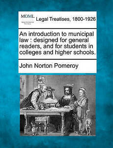 An introduction to municipal law: designed for general readers and for students