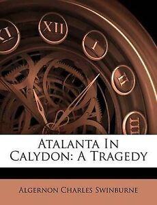 atalanta in calydon by algernon charles swinburne