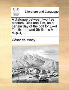 A Dialogue Between Two Free Electors Dick Tim on Certain  by Missy Csar De