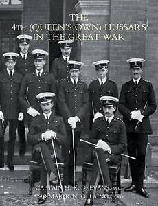 The4th (Queen's Own) Hussars in the Great War by Laing, N. O. ( Author ) ON Feb-
