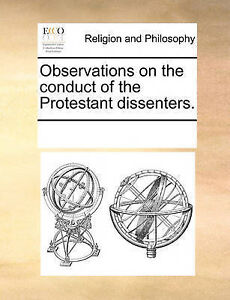 Observations on Conduct Protestant Dissenters by Multiple Contributors
