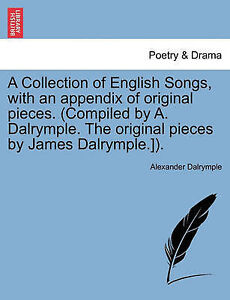 A Collection English Songs an Appendix Original Piece by Dalrymple Alexander