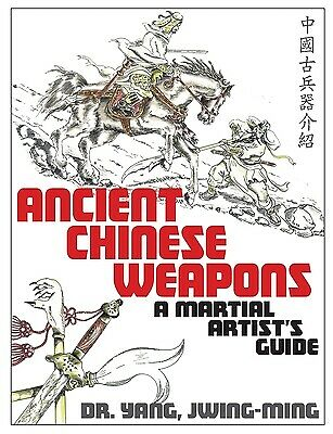 Ancient Chinese Weapons : A Martial Arts Guide by Jwing-Ming -