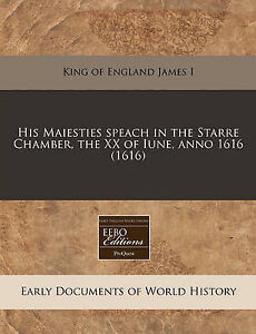 His Maiesties speach in the Starre Chamber, the XX of Iune, anno 1616 (1616)