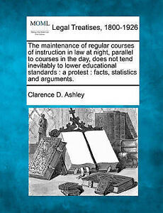 The maintenance of regular courses of instruction in law at night, parallel to c