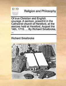 Of True Christian English Courage Sermon Preach'd in  by Smalbroke Richard