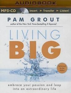 NEW Living Big: Embrace Your Passion and Leap Into an Extraordinary Life
