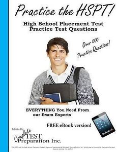 ... Practice the HSPT: High School Placement Test Practice Test Questions