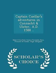 USED-LN-Captain-Cuellar-039-s-adventures-in-Connacht-amp-Ulster-A-D-1588-Sch