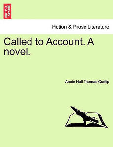 NEW Called to Account. A novel. VOL. III by Annie Hall Thomas Cudlip