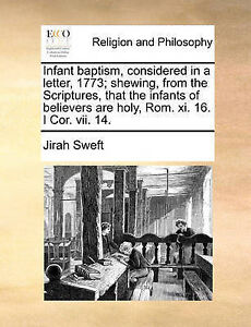 Infant Baptism Considered in Letter 1773 Shewing S by Sweft Jirah -Paperback