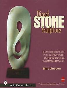 Direct Stone Sculpture by Milt Liebson (Hardback, 2001)