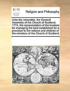 Unto the venerable, the General Assembly of the Church of Scotland, 1774, the re