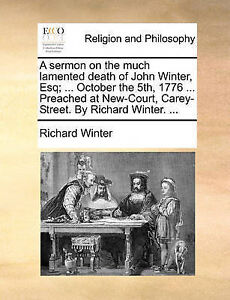 A Sermon on Much Lamented Death John Winter Esq  Octo by Winter Richard