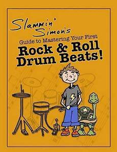 Slammin' Simon's Guide Mastering Your First Rock & Roll Drum B by Simon Slam NEW