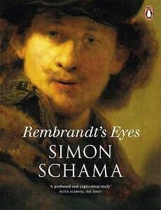 Rembrandt's Eyes, Simon Schama