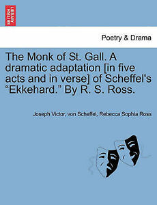 The Monk St Gall Dramatic Adaptation [In Five Acts in  by Scheffel Joseph Victor