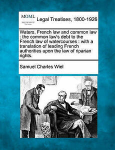 Waters, French law and common law: the common law's debt to the French law of wa