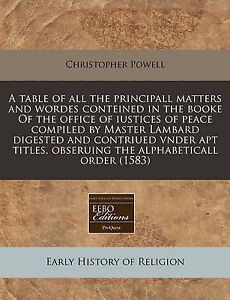 A   Table All Principall Matters Wordes Conteined in t by Powell Christopher