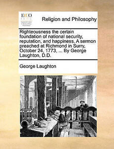 Righteousness Certain Foundation National Security Reputa by Laughton George