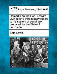 Remarks on the Hon. Edward Livingston's introductory report to his system of pen