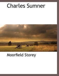 NEW Charles Sumner by Moorfield Storey
