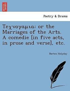 Texvoyaura Or Marriages Arts Comedie [In Five Acts by Holyday Barten -Paperback