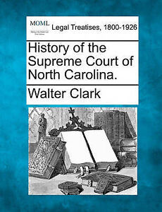 NEW History of the Supreme Court of North Carolina. by Walter Clark