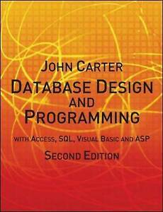 Database Design and Programming with Access, SQL, Visual Basic and ASP,