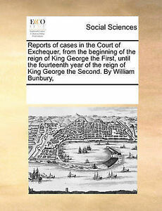 Reports of cases in the Court of Exchequer, from the beginning of the reign of K