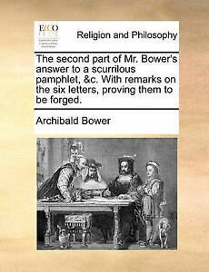 The Second Part Mr Bower's Answer Scurrilous Pamphlet & by Bower Archibald