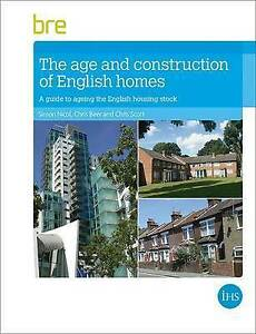 The Age and Construction of English Housing by Scott, Chris, Beer, Chris, Nicol,