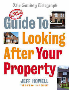 The Sunday Telegraph Guide to Looking After Your Property: Everything-ExLibrary