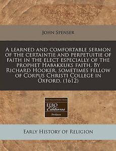 A   Learned Comfortable Sermon Certaintie Perpetui by Spenser John -Paperback